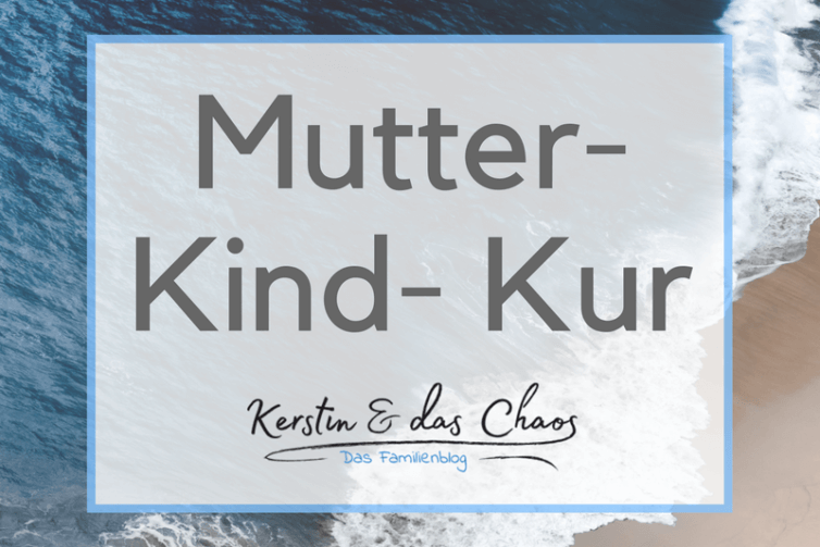 SERIE zur Mutter-Kind-Kur