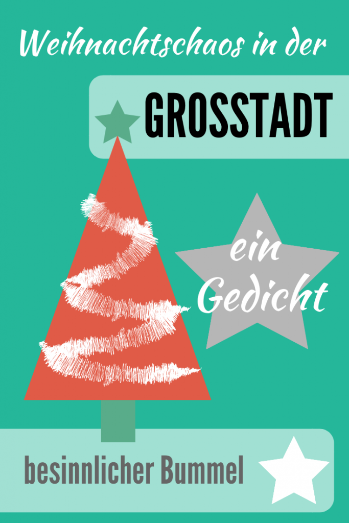 Eine lyrische Huldigung des vorweihnachtlichen Chaoses in der Großstadt - ADVENT in der STADT - ein Gedicht #humor #weihnachtszeit #adventszeit #stressimadvent #besinnlichesfest
